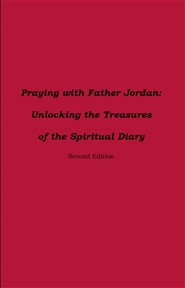 Praying with Father Jordan: Unlocking the Treasures of the Spiritual Diary cover image