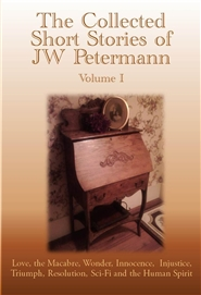The Collected Works Of JW Petermann - Vol. I cover image