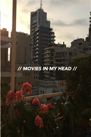 // MOVIES IN MY HEAD // cover image