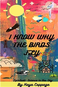 I KNOW WHY THE BIRDS FLY cover image