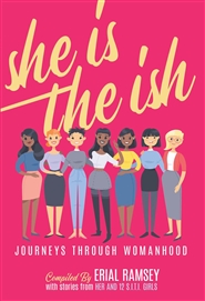 She is the Ish: Journeys Through Womanhood cover image