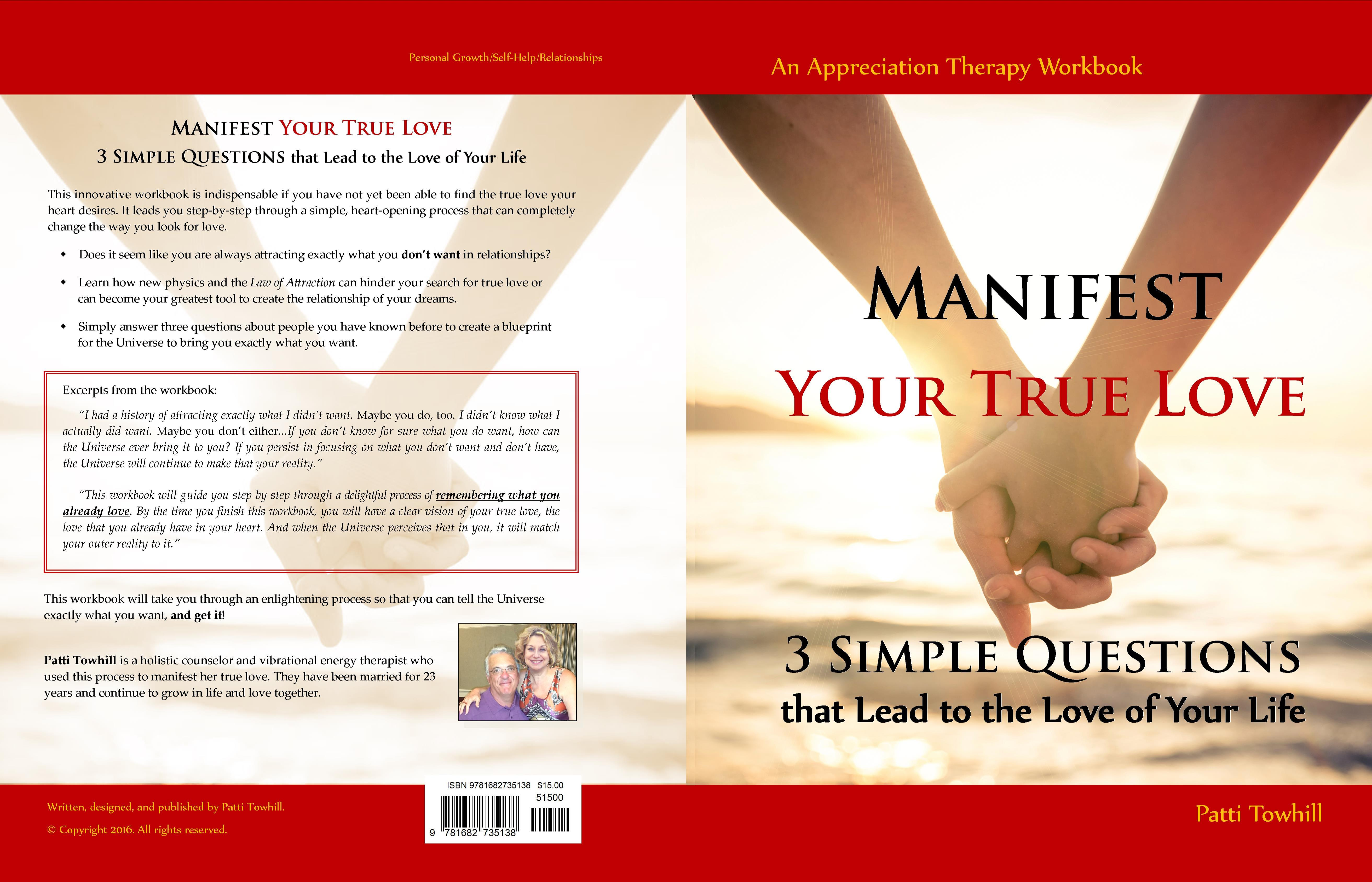 Manifest Your True Love - 3 Simple Questions that Lead to the Love of Your Life - An Appreciation Therapy Workbook cover image