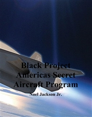 Black Project Americas Secret Aircraft Program cover image