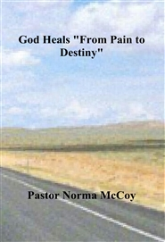 "God Heals ""From Pain to Destiny"" cover image"