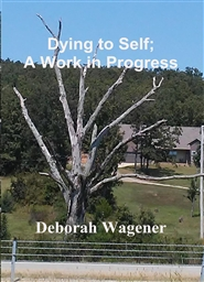 Dying to Self; A Work in Progress cover image