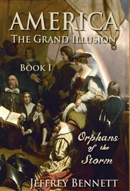 AMERICA: The Grand Illusion, Volume 1; Orphans of the Storm cover image