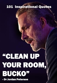 (Lined Journal) Dr Jordan Peterson: 101 Inspirational Quotes (Clean Up Your Room Bucko) cover image