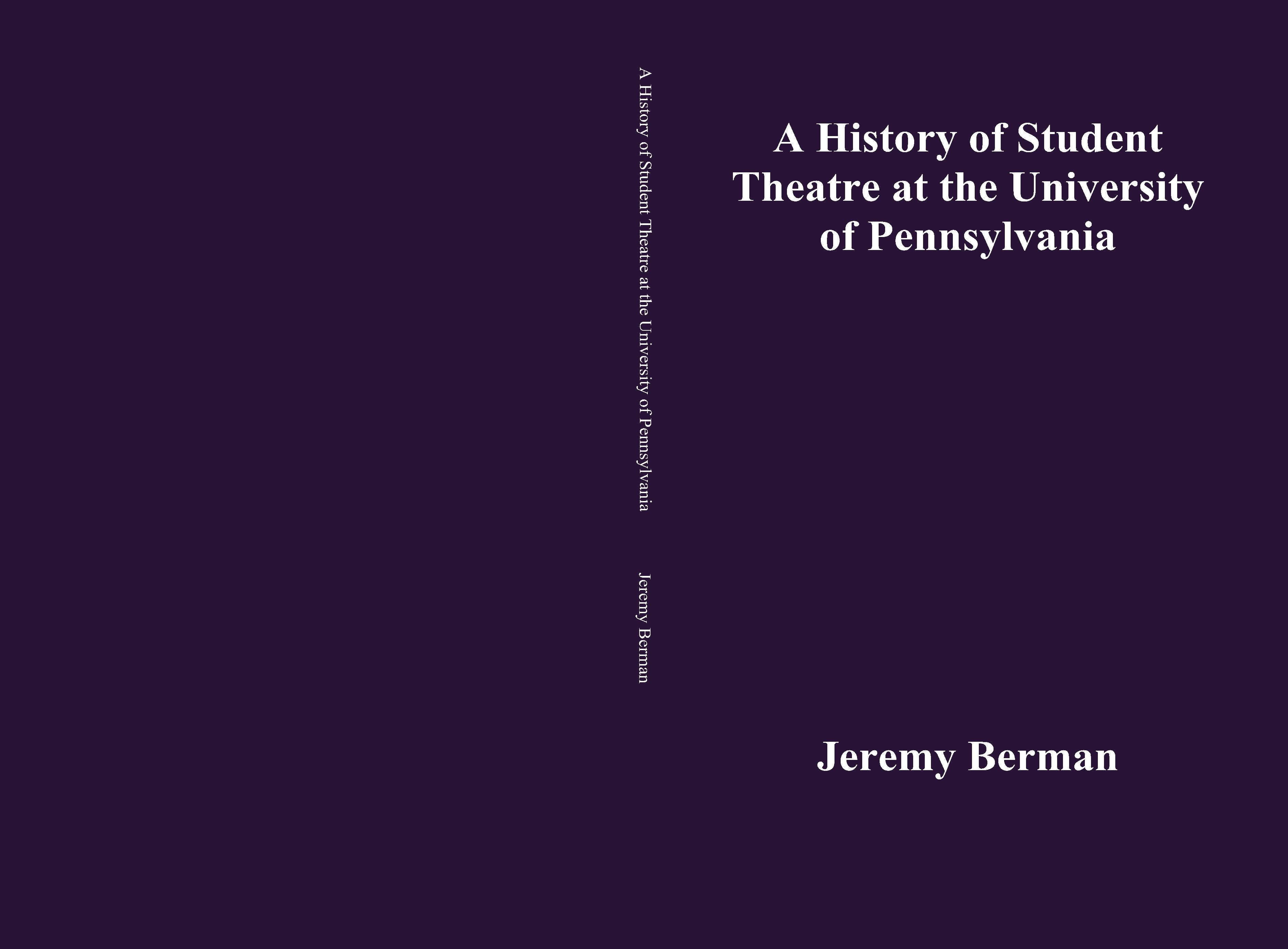 A History of Student Theatre at the University of Pennsylvania cover image