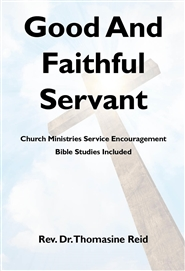 Good And Faithful Servant: Church Ministries Service Encouragement cover image