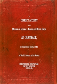 A Correct Account of the Murder of Generals Joseph and Hyrum Smith at Carthage cover image