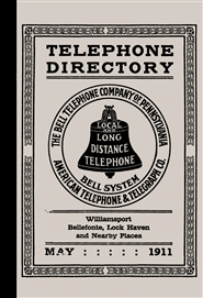 1911 Telephone Directory - Williamsport, Bellefonte, Lock Haven and Nearby Places cover image