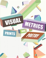 Visual Metrics: Prints and Poetry cover image