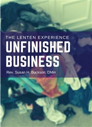 Unfinished Business: The Lenten Experience cover image