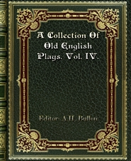 A Collection Of Old English Plays. Vol. IV. cover image