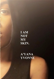 I AM NOT MY SKIN. cover image