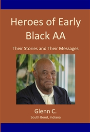 Heroes of Early Black AA: Their Stories and Their Messages cover image