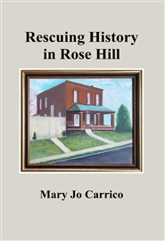 Rescuing History in Rose Hill cover image
