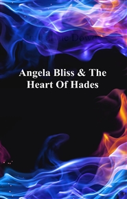 Angela Bliss & The Heart Of Hades cover image