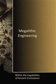 Megalithic Engineering - Within the Capabilities of Ancient Civilizations cover image
