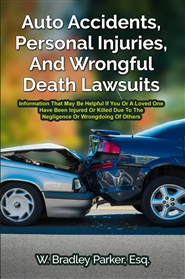 Auto Accidents, Personal Injuries, And Wrongful Death Lawsuits cover image