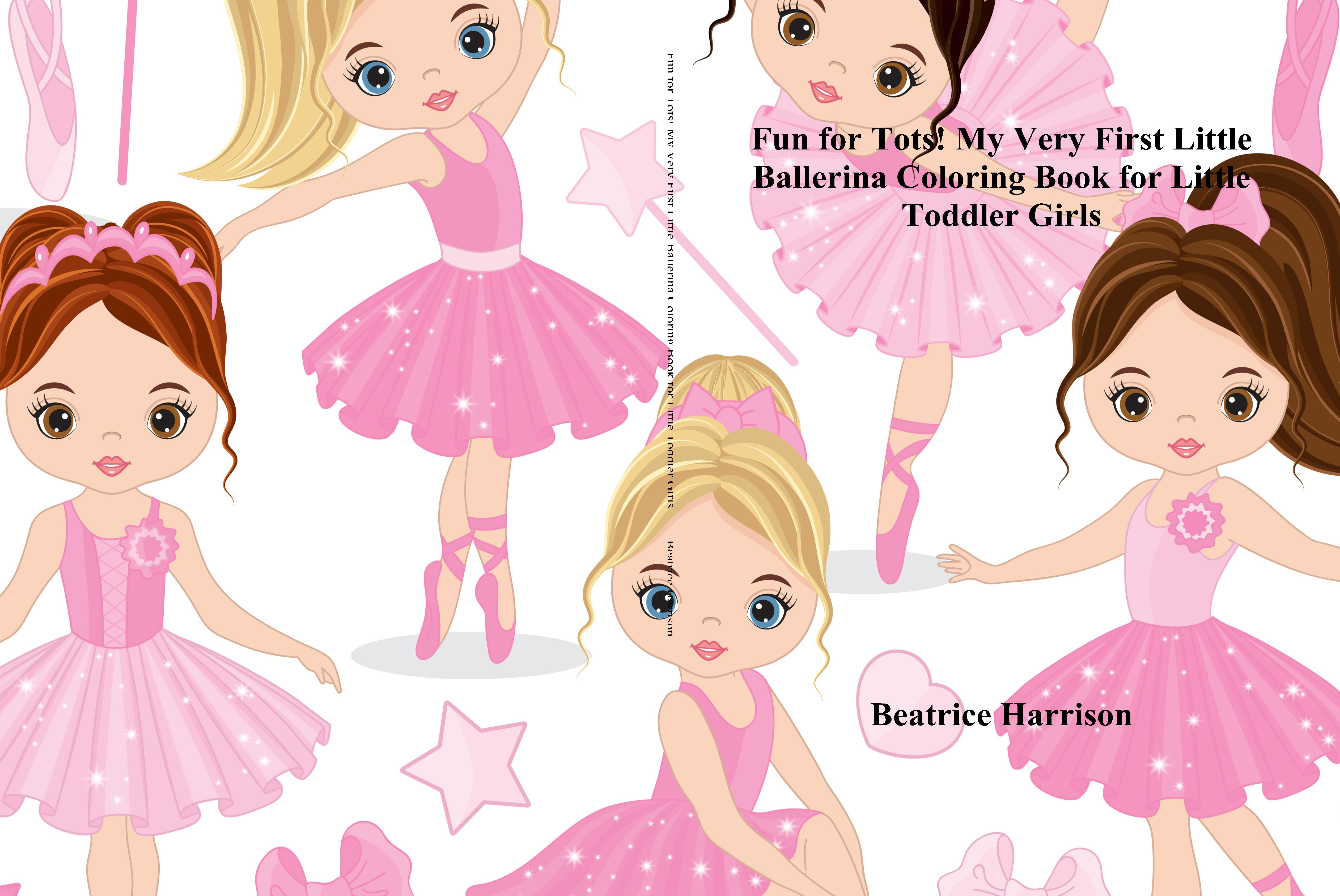 Fun for Tots! My Very First Little Ballerina Coloring Book for Little Toddler Girls cover image