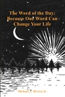 The Word of the Day: Because One Word Can Change Your Life cover image