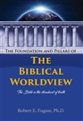 The Foundation and Pillars of the Biblical Worldview cover image