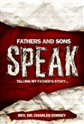 Fathers and Sons Speak: Telling my Father's Story cover image