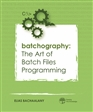Batchography: The Art of Batch Files Programming cover image