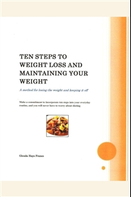 Ten Steps to Weight Loss and Maintaining Your Weight cover image