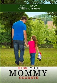 Kiss Your Mommy Goodbye cover image