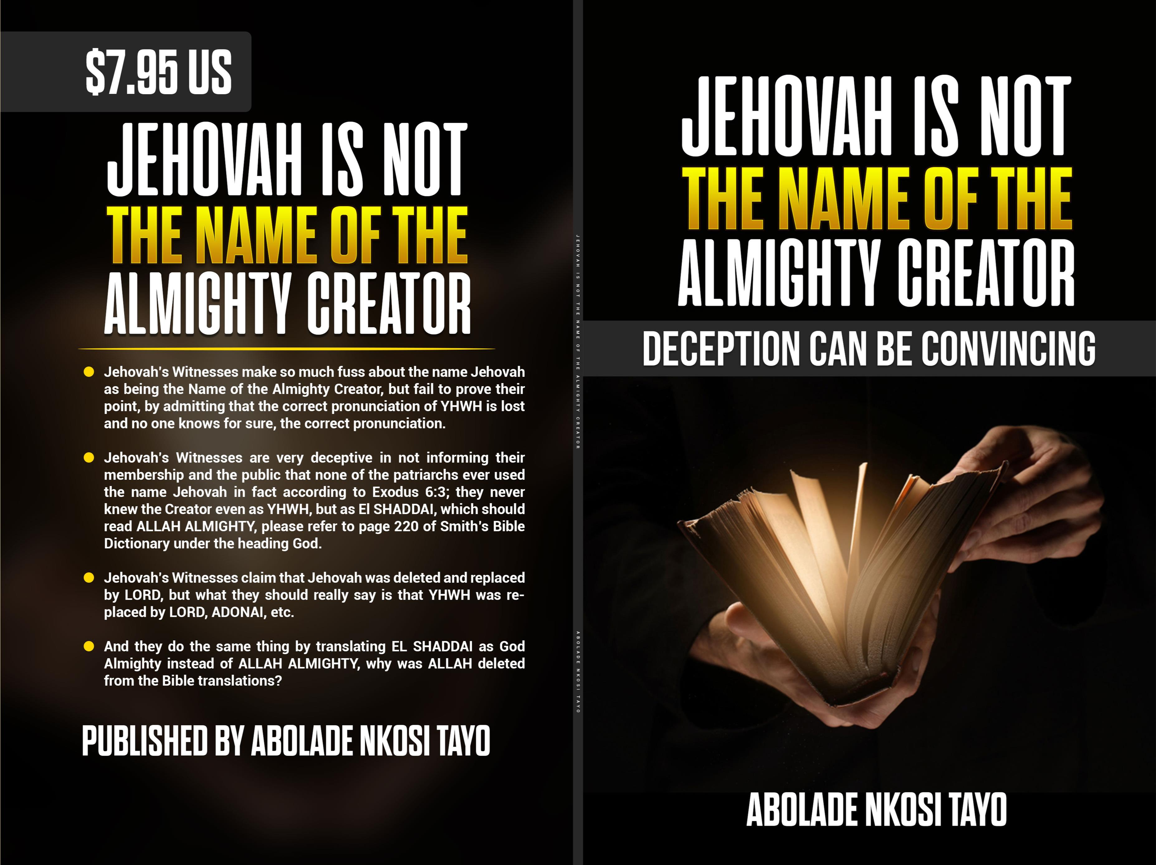 JEHOVAH IS NOT THE NAME OF THE ALMIGHTY CREATOR cover image