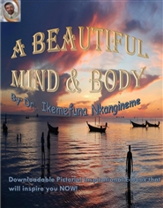 A Beautiful Mind and Body' Pictorial Inspirational Calendar Book By Dr Ikemefuna Nkangineme cover image