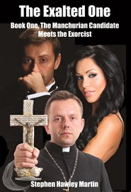 The Exalted One: Book One, The Manchurian Candidate Meets The Exorcist cover image