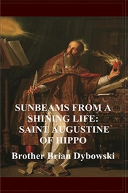 SUNBEAMS FROM A SHINING LIFE: SAINT AUGUSTINE OF HIPPO cover image