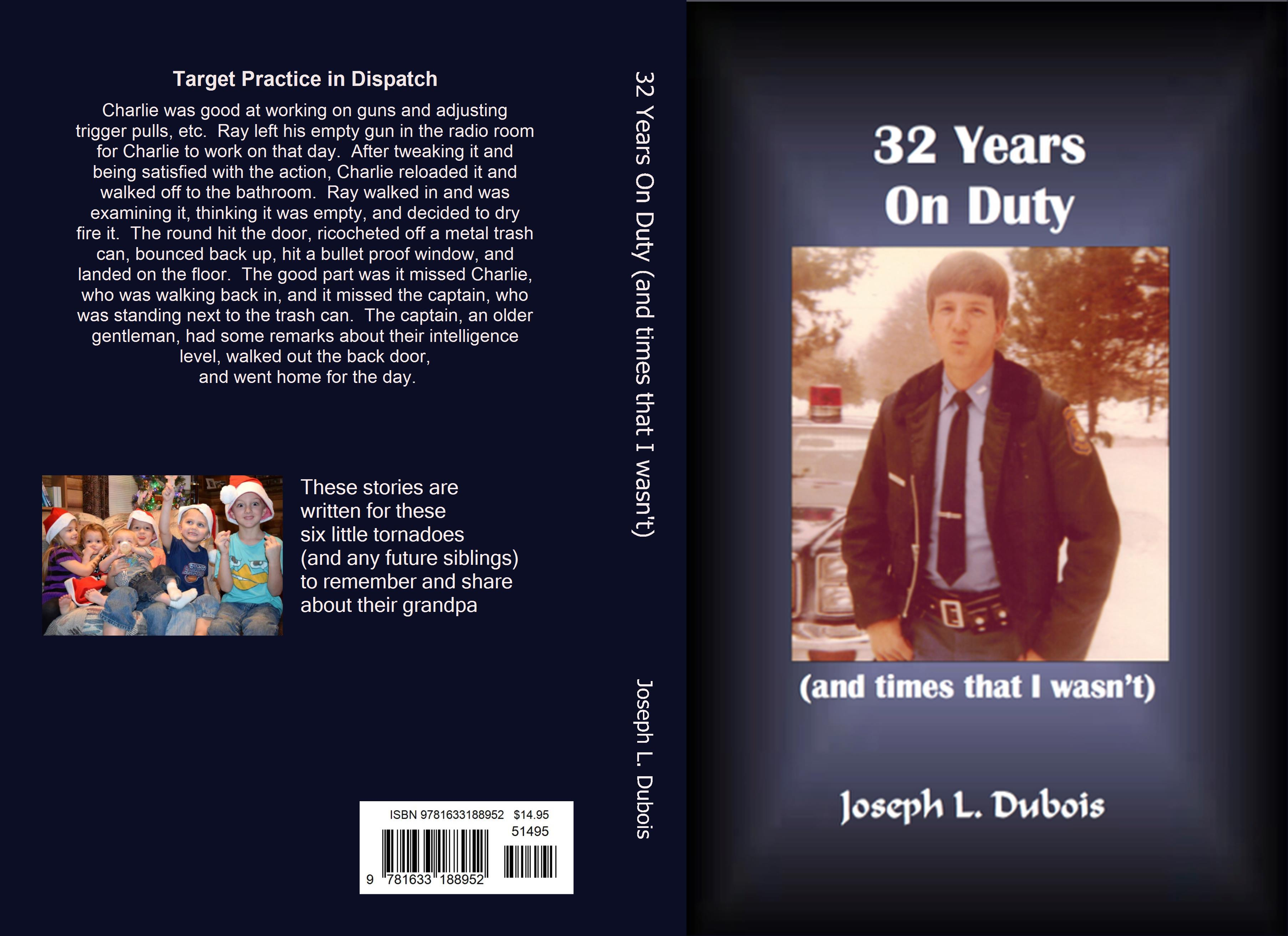 32 Years On Duty (and times that I wasn