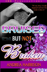 Bruised But Not Broken; It