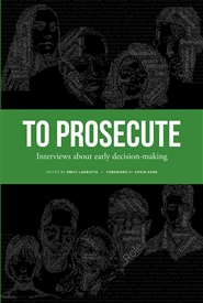 To Prosecute: Interviews about early decision-making (color interior) cover image