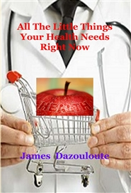 All The Little Things Your Health Needs Right Now cover image