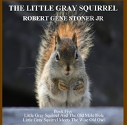 Little Gray Squirrel - Book Five cover image