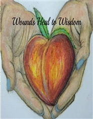 Wounds Heal to Wisdom cover image
