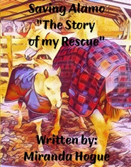 "Saving Alamo ""The Story Of My Rescue"" cover image"