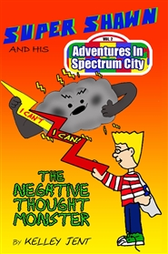 Super Shawn and his Adventures in Spectrum City: The Negative Thought Monster cover image