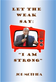 "Let the weak say ""I am strong"" cover image"