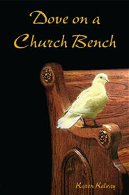 Dove on A Church Bench cover image