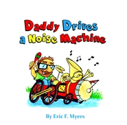 Daddy Drives a Noise Machine cover image