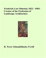 Frederick Law Olmsted, 1822 - 1903: Creator of the Profession of Landscape Architecture cover image