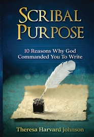 Scribal Purpose: 10 Reasons Why God Has Commanded You To Write cover image