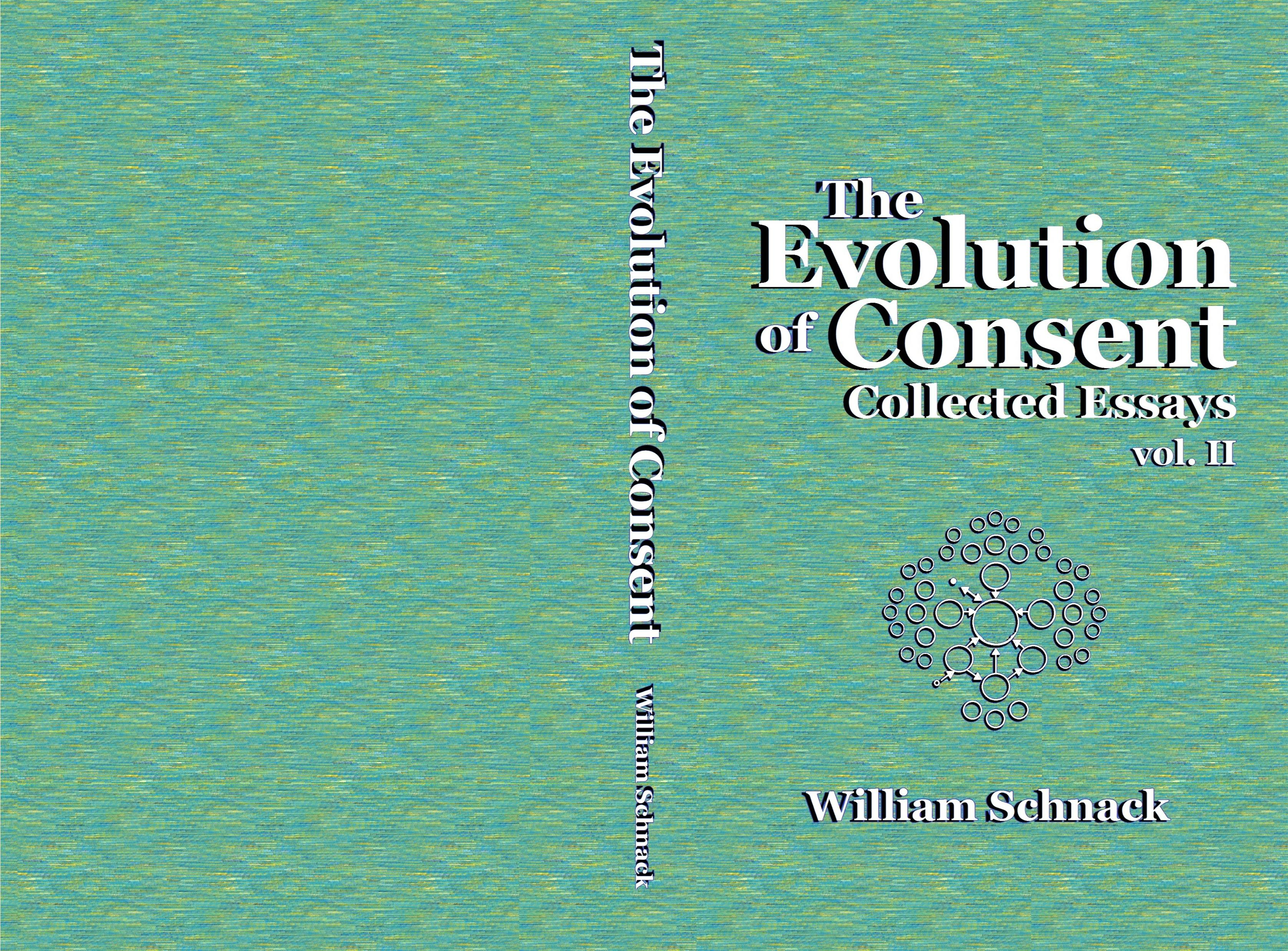The Evolution of Consent: Collected Essays, vol. II cover image