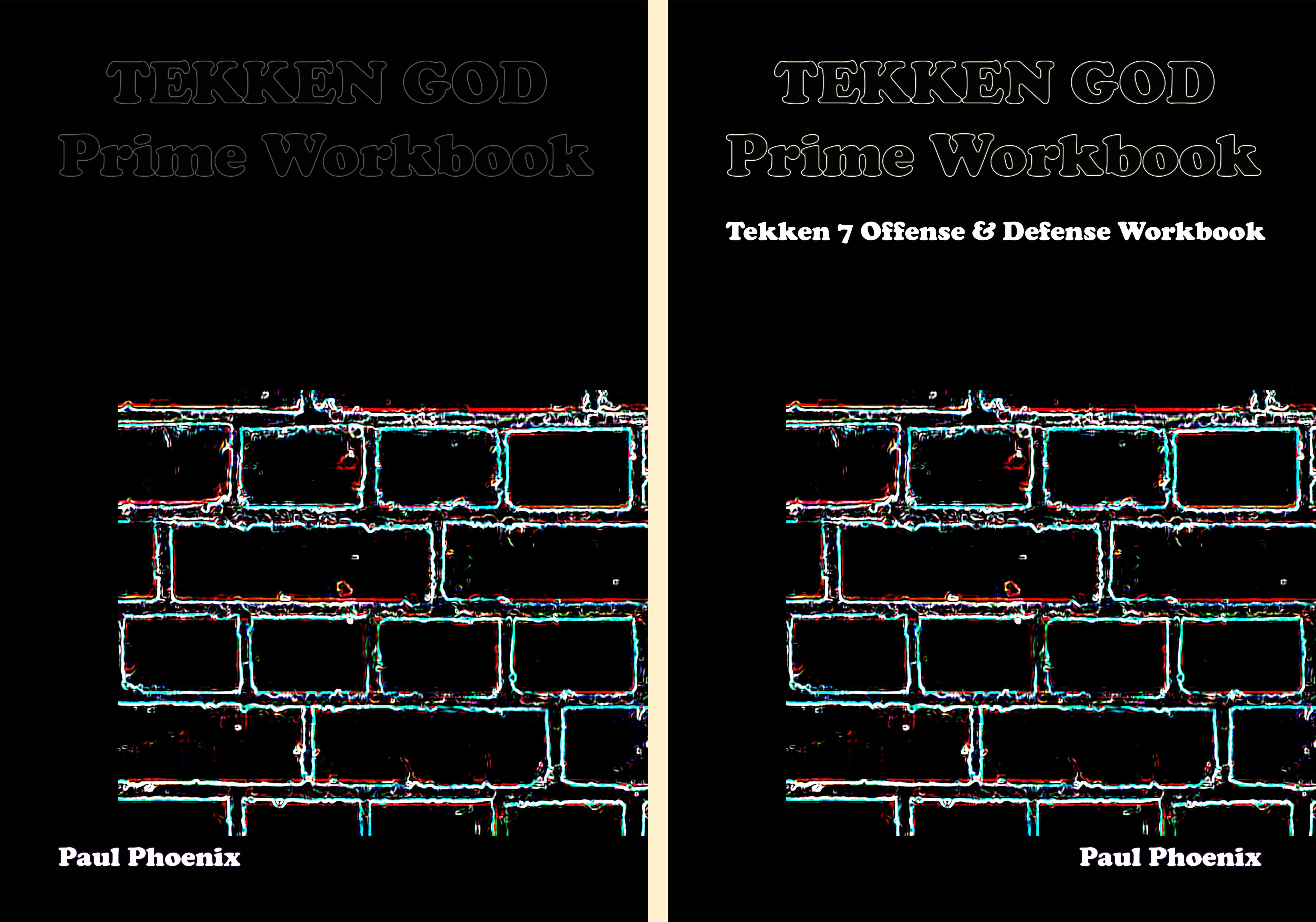 Tekken God Prime Workbook - Paul Phoenix: Tekken 7 Offense & Defense Workbook cover image